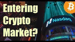 Nasdaq Entering the Bitcoin & Crypto Market? - Daily Bitcoin and Cryptocurrency News