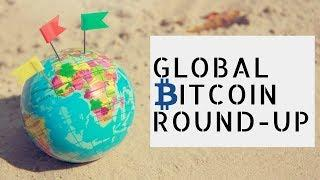 Global Bitcoin Round-Up and MORE in Today's Crypto News