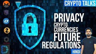 Crypto Talks - Regulations & Future Of Privacy Coins (Monero, Dash, Verge, ZCash, PivX, Hush, Hexx)