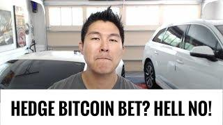 Hedge your Bitcoin Bet? - Hell No. Go All In! - #OPINION