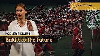 BAKKT TO THE FUTURE | Hodler's Digest