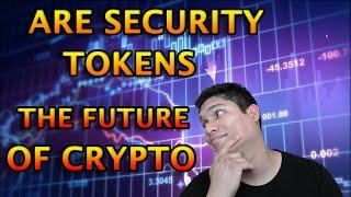 Are Security Tokens the Future of Crypto?