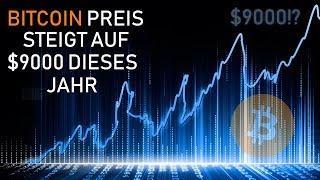 BITCOIN PREIS STEIGT AUF $9000 DIESES JAHR