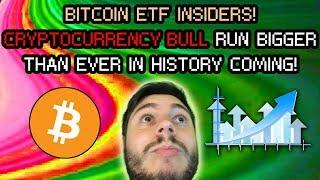 BITCOIN INSIDER INFO ON ETF? LARGEST BULL RUN IN HISTORY INCOMING