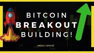 A Major Breakout on Bitcoin is Building