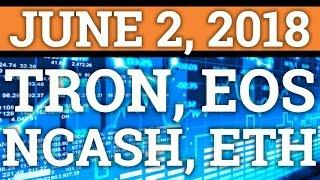 TRON TRX, EOS, NCASH, ETH | PRICE PREDICTION + BITCOIN BTC, CRYPTOCURRENCY NEWS 2018