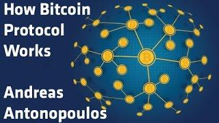 """""""How Bitcoin Protocol Works"""" - Andreas Antonopoulos"""