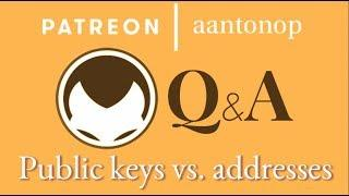 Bitcoin Q&A: Public keys vs. addresses