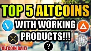 Top 5 Altcoins With Working Products!!! Demo Videos!!! [Cryptocurrency/Bitcoin Investment Strategy]