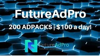 FutureAdPro | 200 Adpacks! $100 a day!