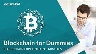 Blockchain for Dummies | Bitcoin Blockchain Explained | Blockchain Technology | Edureka