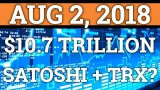 $10.7 TRILLION TRUST? SATOSHI NAKAMOTO + TRON? BITCOIN, LITECOIN PRICE + CRYPTOCURRENCY NEWS 2018