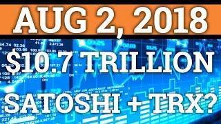 $10.7 TRILLION TRUST? SATOSHI NAKAMOTO + TRON? BITCOIN, LITECOIN PRICE + CRYPTOCURRENCY NEWS 2018