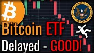 The Bitcoin ETF Delay Is A Good Thing! - Here's Why