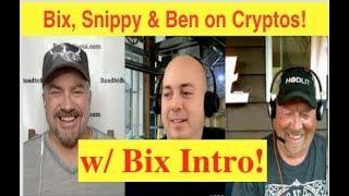 Bix Intro to Jsnip4 & Bitcoin Ben Discussion! (Bix Weir)