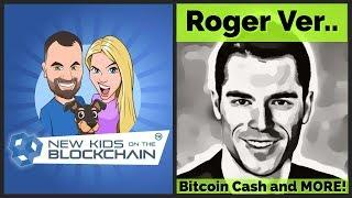 ???? Bitcoin vs BitcoinCash with ROGER VER!  + Cryptocurrency adoption & more!