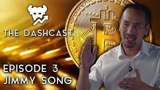 DashCast Ep. 3 | Jimmy Song (Bitcoin, Scaling, BTC vs. BCH)