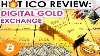 HOT ICO REVIEW: DIGITAL GOLD EXCHANGE | ICO SUCCESSFULLY COMPLETED