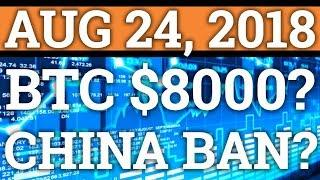 BITCOIN HIT $8000 ON BITMEX? CHINA CRYPTOCURRENCY BAN? BTC, RIPPLE XRP PRICE + NEWS + TRADING 2018