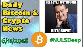 Justin Sun (Tron) Buys BitTorrent - Update on NULS  [Daily Bitcoin and Cryptocurrency]