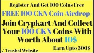 Get Your Free 10$ Worth CKN Coins And Earn Upto 300$ | Airdrop Alert! | Crypkart Buy & Sell Bitcoin