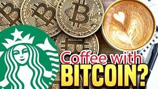 Coffee with Bitcoin? - What Starbucks Means For The Future Of Crypto
