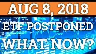 BITCOIN ETF IS POSTPONED! CRYPTOCURRENCY MARKET GOING DOWN! | BTC DAY TRADING | PRICE + NEWS 2018