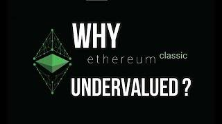 Ethereum Classic is Undervalued!