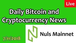 NULS Mainnet Release - Daily Bitcoin and Cryptocurrency News 7/11/2018