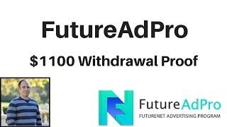 Future AdPro | $1100 Withdrawal Proof