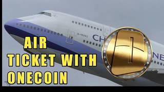 AIR TICKET WITH ONECOIN|BUY AIR TICKET WITH ONECOIN|ONECOIN ACCEPTED FOR AIR TICKETS
