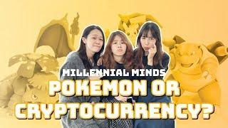 Millennial Minds: Pokemon or Cryptocurrency?