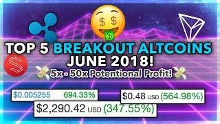Top 5 Breakout Crypto Coins June 2018! 5x - 50x Profit Potential! Top 5 Altcoins to Invest June 2018