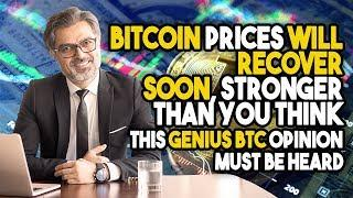 """BITCOIN Prices WILL RECOVER SOON, Stronger Than You Think"" - This GENIUS BTC Opinion Must Be Heard"