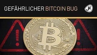 Gefährlicher Bitcoin Bug - das wahre Problem!