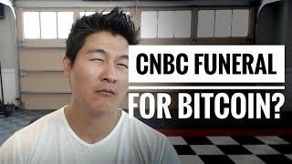 CNBC is Funny... Holds Bitcoin Funeral - 3 Reasons Why Bitcoin is Here to Stay