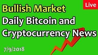 Bullish Market - Daily Bitcoin and Cryptocurrency News 7/9/2018