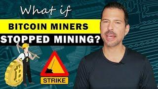 What if Bitcoin Miners Stopped Mining?