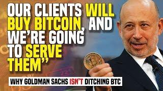 """Our Clients WILL BUY BITCOIN, And We're Going To SERVE THEM"" - Why Goldman Sachs ISN'T Ditching BTC"