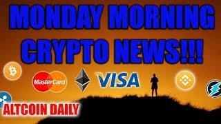 Monday Morning Cryptocurrency News!!!! VISA, MASTERCARD, BITTREX, [BITCOIN/ALTCOIN NEWS]