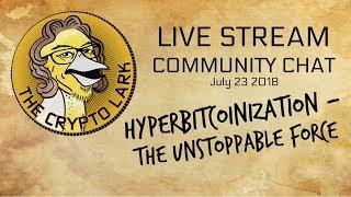 Bitcoin & The Rise of Hyperbitcoinization - Crypto Lark Community Chat