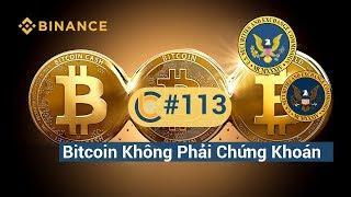 #113 - Bitcoin không phải chứng khoán / CFTC - Crypto sẽ tiếp tục phát triển / Binance