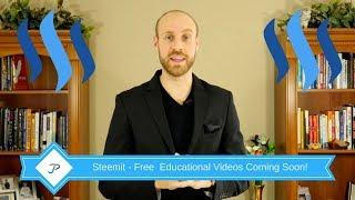 Free Sample Educational Videos Are Coming To Steemit!
