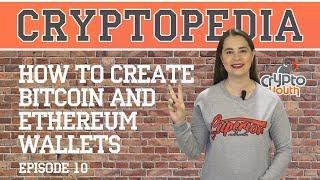 HOW TO CREATE BITCOIN AND ETHEREUM WALLETS