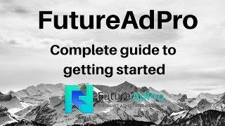 FutureAdPro | Complete Guide to getting started