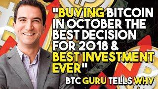"""Buying Bitcoin In October The Best Decision For 2018 & BEST INVESTMENT EVER"" - BTC Guru TELLS WHY"