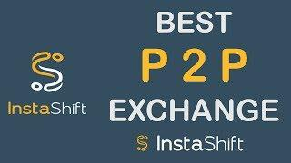 Best P2P Cryptocurrency Exchange - InstaShift  [HIndi/Urdu]