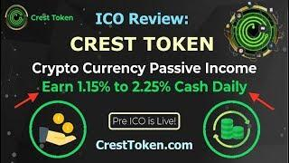 ICO Review: Crest Token - Cryptocurrency Passive Income - Earn 1.15% to 2.25% Cash Daily