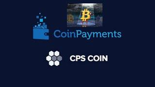How To Create a CoinPayments Account, Bitcoin Wallet, CPS Coin Future Benefits