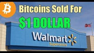 Walmart is selling Bitcoin for $1 DOLLAR - Daily Bitcoin and Cryptocurrency News